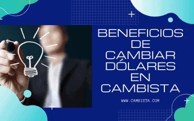 BENEFICIOS DE CAMBISTA.COM